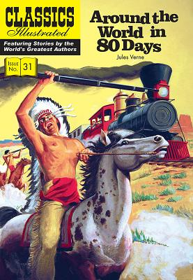 Around the World in 80 Days (Classics Illustrated #31) Cover Image