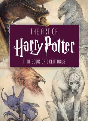The Art of Harry Potter (Mini Book): Mini Book of Creatures Cover Image