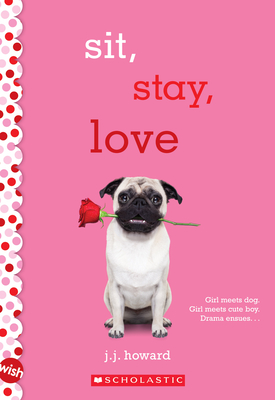 Sit, Stay, Love: A Wish Novel: A Wish Novel Cover Image