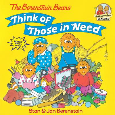 The Berenstain Bears Think of Those in Need (First Time Books(R)) Cover Image