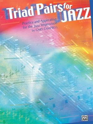 Triad Pairs for Jazz: Practice and Application for the Jazz Improvisor Cover Image