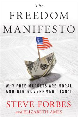 Freedom Manifesto: Why Free Markets Are Moral and Big Government Isn't Cover Image