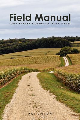 Field Manual: Iowa Farmer's Guide to Legal Issues Cover Image