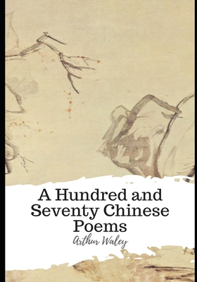 A Hundred and Seventy Chinese Poems Cover Image