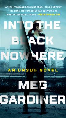 Into the Black Nowhere: A Novel (An UNSUB Novel #2) Cover Image