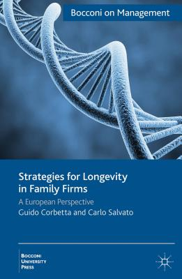 Strategies for Longevity in Family Firms: A European Perspective (Bocconi on Management) Cover Image