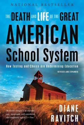 The Death and Life of the Great American School System Cover