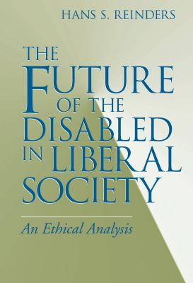 The Future of the Disabled in Liberal Society Cover