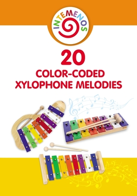 20 Color-Coded Xylophone Melodies: 20 Color-Coded and Letter-Coded Xylophone Sheet Music for Children Cover Image