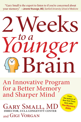 2 Weeks to a Younger Brain: An Innovative Program for a Better Memory and Sharper Mind Cover Image