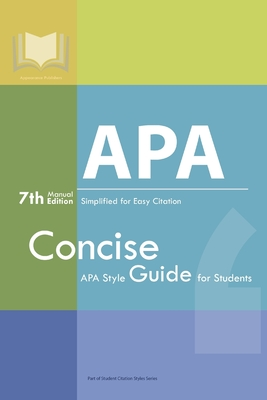 APA Manual 7th Edition Simplified for Easy Citation: Concise APA Style Guide for Students Cover Image
