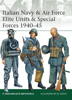 Italian Navy & Air Force Elite Units & Special Forces 1940-45 Cover