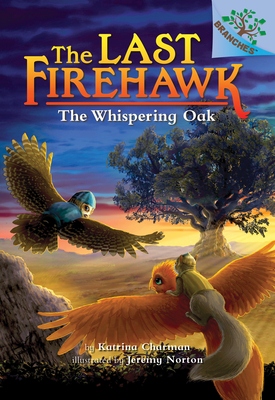 The Whispering Oak: A Branches Book (The Last Firehawk #3) Cover Image