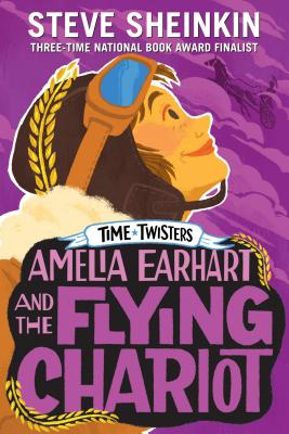 Amelia Earhart and the Flying Chariot (Time Twisters) Cover Image