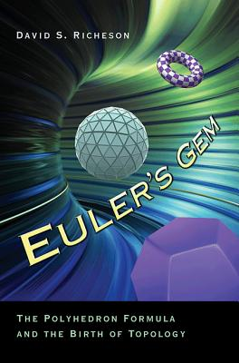 Euler's Gem: The Polyhedron Formula and the Birth of Topology Cover Image