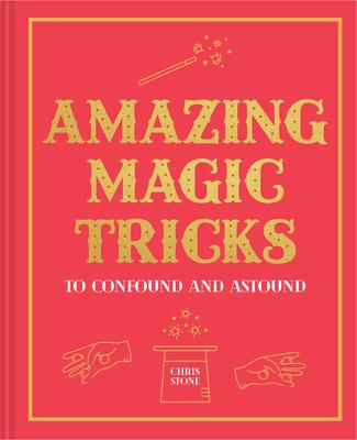 Amazing Magic Tricks: Confound and Astound Cover Image