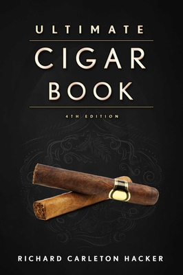 The Ultimate Cigar Book: 4th Edition Cover Image
