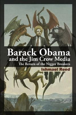 Barack Obama and the Jim Crow Media: The Return of the Nigger Breakers Cover Image