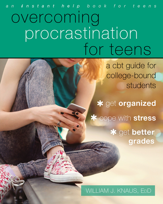 Overcoming Procrastination for Teens: A CBT Guide for College-Bound Students Cover Image