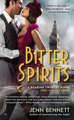 Cover for Bitter Spirits (A Roaring Twenties Novel #1)
