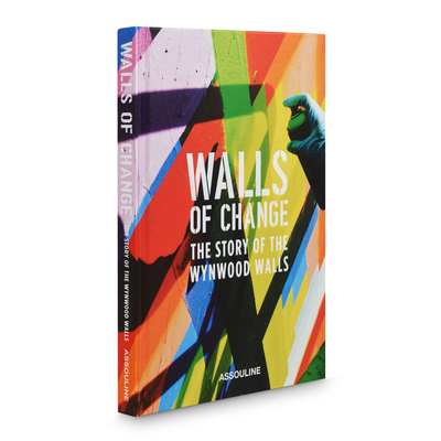 Walls of Change: The Story of the Wynwood Walls: The Story of the Wynwood Walls Cover Image
