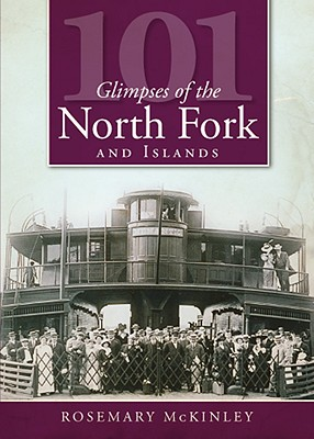 101 Glimpses of the North Fork and the Islands Cover Image