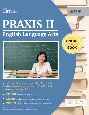 Praxis II English Language Arts 5039 Study Guide 2019-2020: Test Prep and Practice Questions for Praxis ELA Content and Analysis (5039) Exam Cover Image