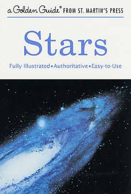 Stars: A Fully Illustrated, Authoritative and Easy-to-Use Guide (A Golden Guide from St. Martin's Press) Cover Image