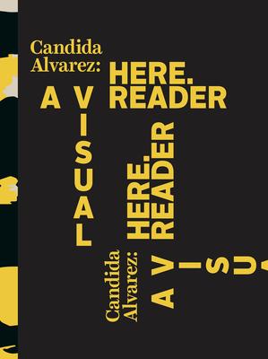 Candida Alvarez: Here: A Visual Reader Cover Image