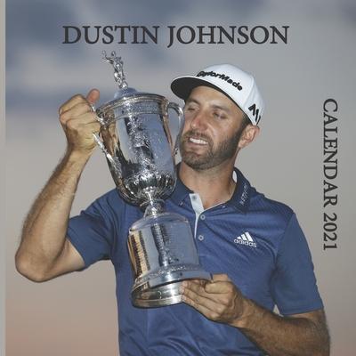 Dustin Johnson Calendar 2021: DUSTIN JOHNSON WALL CALENDAR 2021 8,5x8,5 FINISH GLOSSY GOLF GIFT THE LEGEND Cover Image