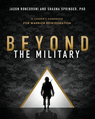 Beyond the Military: A Leader's Handbook for Warrior Reintegration Cover Image