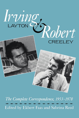 Irving Layton and Robert Creeley: The Complete Correspondence, 1953-1978 Cover Image