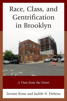 Race, Class, and Gentrification in Brooklyn: A View from the Street Cover Image