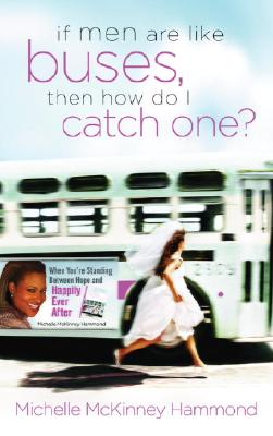 If Men Are Like Buses, Then How Do I Catch One? Cover