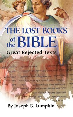 Lost Books of the Bible: The Great Rejected Texts Cover Image