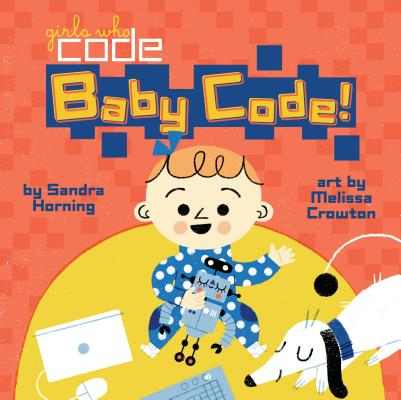Baby Code! (Girls Who Code) Cover Image