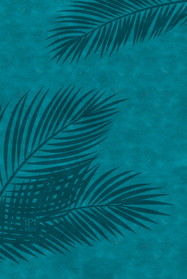 The Passion Translation New Testament (2020 Edition) Large Print Teal: With Psalms, Proverbs and Song of Songs Cover Image