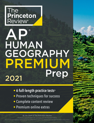 Princeton Review AP Human Geography Premium Prep, 2021: 6 Practice Tests + Complete Content Review + Strategies & Techniques (College Test Preparation) Cover Image