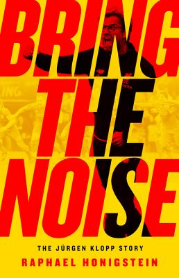 Bring the Noise: The Jürgen Klopp Story Cover Image