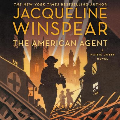 The American Agent Lib/E: A Maisie Dobbs Novel Cover Image