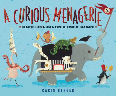A Curious Menagerie: Of Herds, Flocks, Leaps, Gaggles, Scurries, and More! Cover Image
