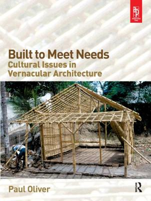 Built to Meet Needs: Cultural Issues in Vernacular Architecture Cover Image