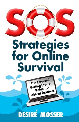 SOS: Strategies for Online Survival: The essential getting-started guide for virtual teachers Cover Image