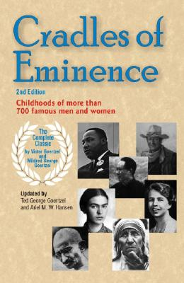 Cradles of Eminence: Childhoods of More Than 700 Famous Men and Women Cover Image