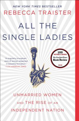 All the Single Ladies: Unmarried Women and the Rise of an Independent Nation Cover Image
