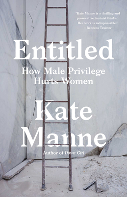 Entitled: How Male Privilege Hurts Women Cover Image