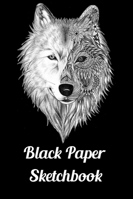 Black Paper Sketchbook: 120 Pages of Black Blank Paper for Doodling and Drawing with White Ink, Gel Pens, Chalk Markers for Spirograph & More Cover Image