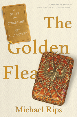 The Golden Flea: A Story of Obsession and Collecting Cover Image