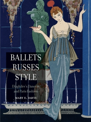 Ballets Russes Style: Diaghilev's Dancers and Paris Fashion Cover Image