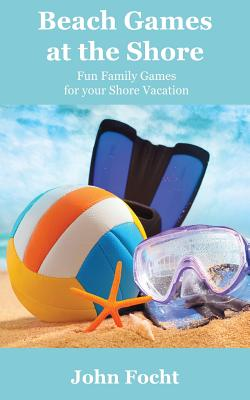 Beach Games at the Shore: Fun Family Games for your Shore Vacation Cover Image